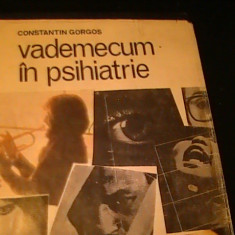 VADEMECUM IN PSIHIATRIE-CONSTANTIN GORGOS-CU DEDICATIE SI AUTOGRAF-676 PG A4-, Alta editura