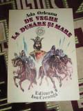 RWX 15 - DE VEGHE LA DUNARE SI MARE - ADA ORLEANU - EDITIA 1987, Karl May