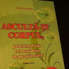 ASCULTA-TI CORPUL PRIETENUL TAU CEL MAI BUN PE PAMINT-LISE BORBEAU-BESTSELLER -, Alta editura