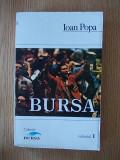 BURSA- IOAN POPA, VOL I