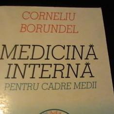 MEDICINA INTERNA PENTRU CADRE MEDII-CORNELIU BORUNDEL-DR.MEDICINA-MEDIC PRIMAR-, Alta editura