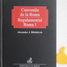 Conventia de la Roma Regulamentul Roma I Alexander J Belohlavek vol II