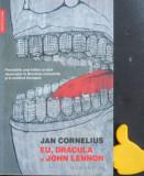 Eu, Dracula si John Lenon Jan Cornelius