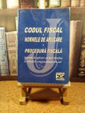 "Codul fiscal Normele de aplicare Procedura fiscala ""A5237"""