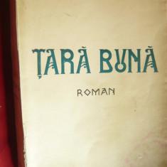 I.Peltz - Tara Buna - Prima Ed. cca.1937 Nationala Ciornei , 408 pag