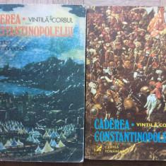 CADEREA  CONSTANTINOPOLELUI - Vintila Corbul  ( 1977 ) - 2 Volume
