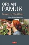 Femeia cu Parul Rosu - Orhan Pamuk