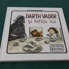 DARTH VADER ȘI FETIȚA LUI/ BENZI DESENATE/ JEFFREY BROWN/ 2016