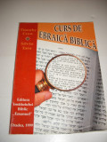 TIMOTHY CROW / SILVIU TATU - CURS DE EBRAICA BIBLICA (ORADEA, 1999, 215 p.)