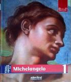 MICHELANGELO , VIATA SI OPERA
