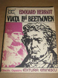 RWX 17 - VIATA LUI BEETHOVEN - EDUARD HERRIOT - EDITATA IN 1979