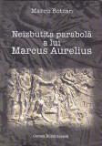 MARCU BOTZAN - NEIZBUTITA PAPABOLA A LUI MARCUS AURELIUS