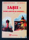 Constantin Ostap; Ion Mitican - Iașii între adevăr și legendă...