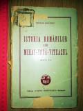 ISTORIA ROMANILOR SUB MIHAI VODA VITEAZUL - NICOLAE BALCESCU -1947