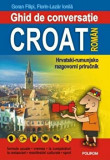 Cumpara ieftin Ghid de conversatie croat-roman/Goran Filipi , Florin-Lazar Ionila