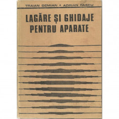 Lagare si ghidaje pentru aparate - Traian Demian, Adrian Pascu