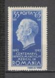 Romania.1944 100 ani Invatamintul Medical  XR.99, Nestampilat