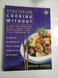 VEGETARIAN COOKING WITHOUT - BARBARA COUSINS