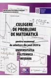 Culegere de probleme de matematica pentru admitere 2020. Universitatea Politehnica Timisoara