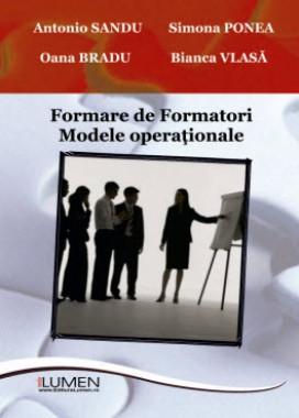 Formare de formatori. Modele operaţionale - Antonio SANDU, Simona PONEA, Oana BRADU, Bianca VLASA foto
