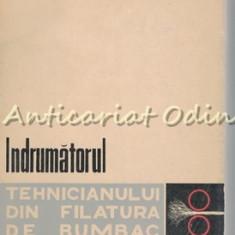 Indrumatorul Tehnicianului Din Filatura De Bumbac - Tiraj: 1340 Exemplare