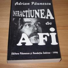ADRIAN  PAUNESCU  -  INFRACTIUNEA  DE  A  FI   ( 1996, are 451 pagini ) *