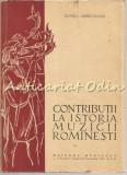 Contributii La Istoria Muzicii Rominesti - Romeo Ghircoiasiu - Tiraj: 2670 Ex.