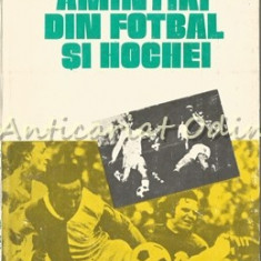 Amintiri Din Fotbal Si Hochei - Mihai Flamaropol