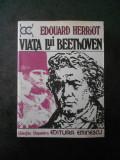 EDOUARD HERRIOT - VIATA LUI BEETHOVEN