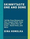Skinnytaste One and Done: 140 No-Fuss Dinners for Your Instant Pot(r), Slow Cooker, Sheet Pan, Air Fryer, Dutch Oven, and More