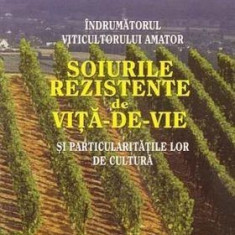 Îndrumătorul viticultorului amator - Soiurile rezistente de viță de vie