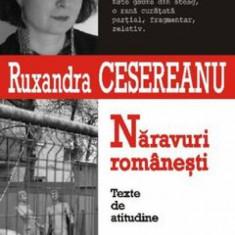 Naravuri romanesti Texte de atitudine - Ruxandra Cesereanu