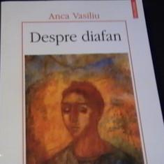 DESPRE DIAFAN-ANCA VASILIU-375 PG A 4-, Alta editura