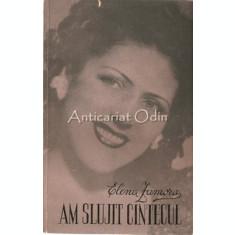 Am Slujit Cintecul Amintiri. Dupa 50 De Ani De Teatru - Elena Zamora