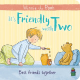 Winnie-the-Pooh: It's Friendly with Two First Board Book