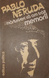 MARTURISESC CA AM TRAIT MEMORII - PABLO NERUDA