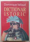 DICTIONAR ISTORIC - Dominique VALLAUD, Ed.Artemis ,2008