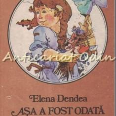 Asa A Fost Odata - Elena Dendea