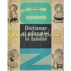 Dictionar Al Educatiei In Familie - Henri Joubrel, Paul Bertrand