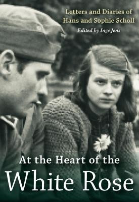 At the Heart of the White Rose: Letters and Diaries of Hans and Sophie Scholl foto