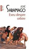 Eseu despre orbire (Top10+)/Jose Saramago