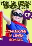 Fise de lucru diferentiate. Comunicare in limba romana. Clasa pregatitoare/Georgiana Gogoescu, cartea romaneasca