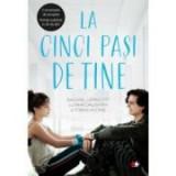 La cinci pasi de tine - Rachel Lippincott cu Mikki Daughtry si Tobias Iaconis