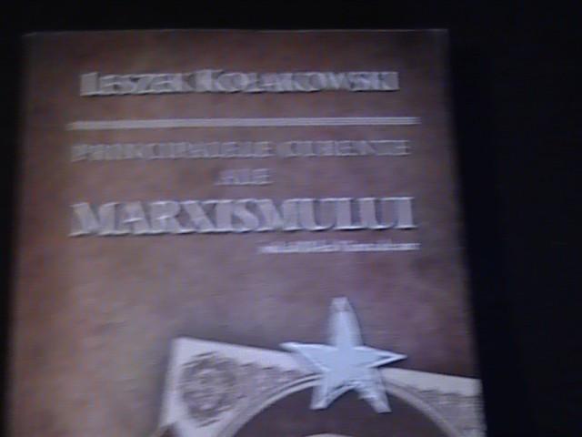 PRINCIPALELE CURENTE ALE MARXISMULUI-VOL2-LESZEK KOLAKOWSKI-TRAD. CATA. CINDEA