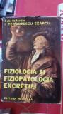 FIZIOLOGIA SI FIZIOPATOLOGIA EXCRETIEI -  I. TEODORESCU EXARCU