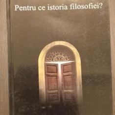 PENTRU CE ISTORIA FILOSOFIEI? - VOLUM COORDONAT DE GHEORGHE VLADUTESCU