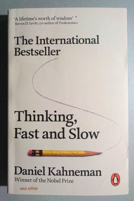 Thinking, Fast and Slow - Daniel Kahneman, winner of the Nobel Prize