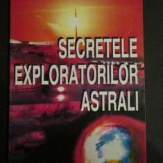 Secretele exploratorilor astrali