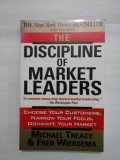 THE DISCIPLINE OF MARKET LEADERS (DISCIPLINA Liderilor de piață ) - CHOOSE YOUR CUSTOMERS, NARROW YOUR FOCUS, DOMINATE YOUR MARKET