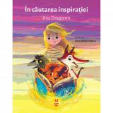 Carte Editura Pandora M, In cautarea inspiratiei, Ana Dragomir